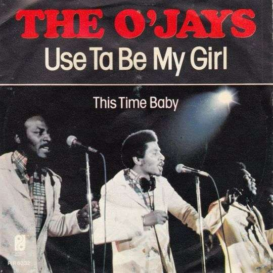 Coverafbeelding Use Ta Be My Girl - The O'jays