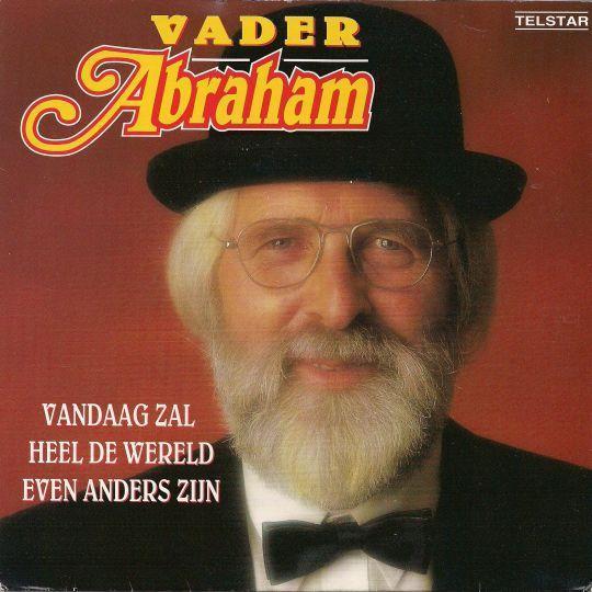 Coverafbeelding Vandaag Zal Heel De Wereld Even Anders Zijn - Vader Abraham