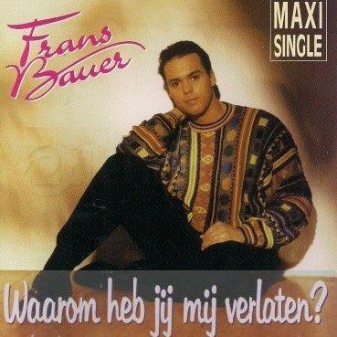 Coverafbeelding Waarom Heb Jij Mij Verlaten? - Frans Bauer
