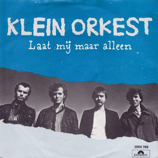 Coverafbeelding Klein Orkest - Laat Mij Maar Alleen