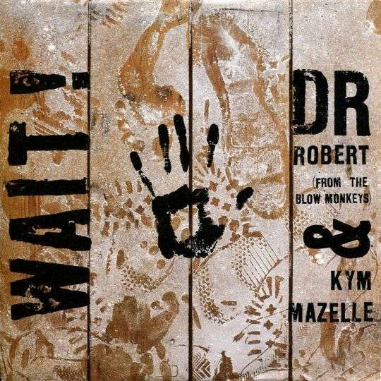 Coverafbeelding Dr Robert (From The Blow Monkeys) & Kym Mazelle - Wait!