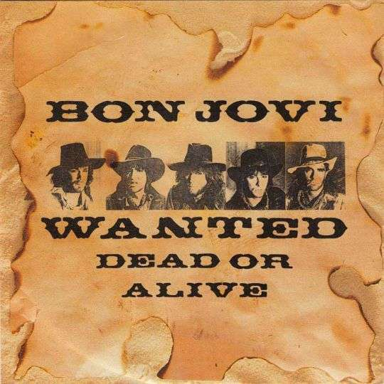 Coverafbeelding Wanted Dead Or Alive - Bon Jovi