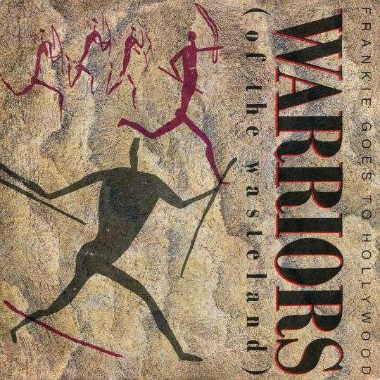 Coverafbeelding Warriors (Of The Wasteland) - Frankie Goes To Hollywood