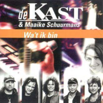 Coverafbeelding De Kast & Maaike Schuurmans - Wa't Ik Bin
