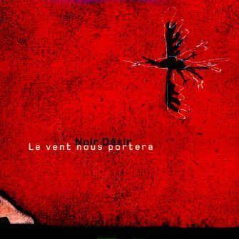 Coverafbeelding Noir Désir - Le Vent Nous Portera