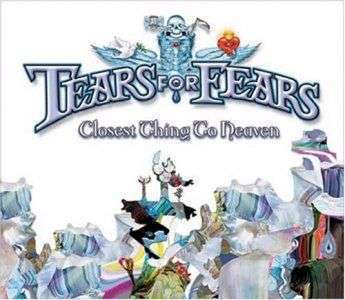 Coverafbeelding Closest Thing To Heaven - Tears For Fears