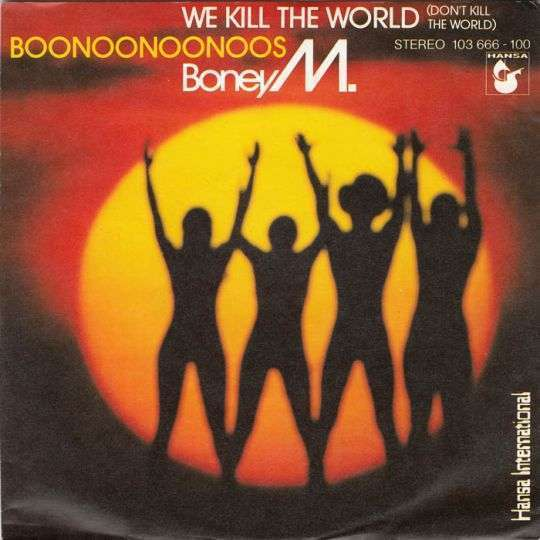 Coverafbeelding We Kill The World (Don't Kill The World) - Boney M.