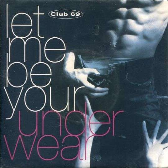 Coverafbeelding Let Me Be Your Underwear - Club 69