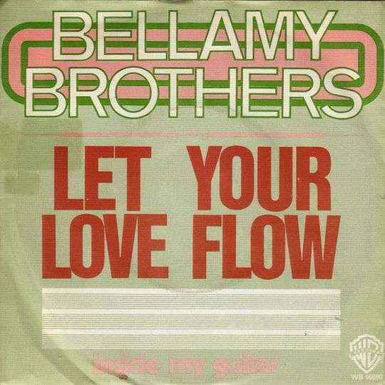 Coverafbeelding Let Your Love Flow - Bellamy Brothers