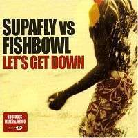 Coverafbeelding Let's Get Down - Supafly Vs Fishbowl