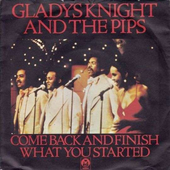 Coverafbeelding Come Back And Finish What You Started - Gladys Knight And The Pips