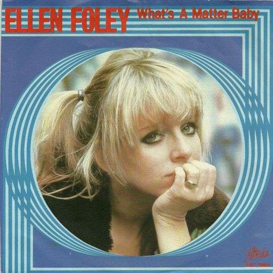 Coverafbeelding Ellen Foley - What's A Matter Baby