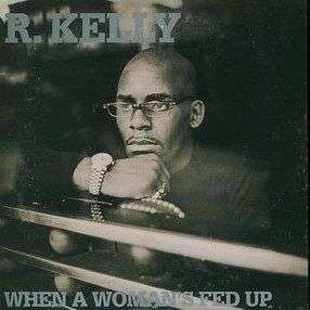 Coverafbeelding R. Kelly - When A Woman's Fed Up