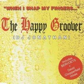 Coverafbeelding When I Snap My Fingers... - The Happy Groover (Dj Jonathan)