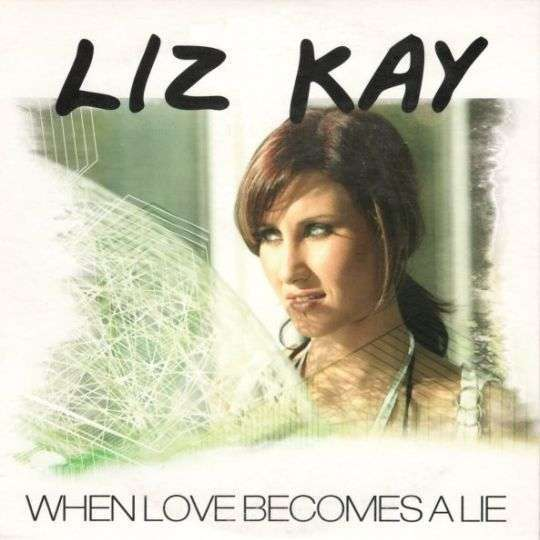 Coverafbeelding Liz Kay - When Love Becomes A Lie