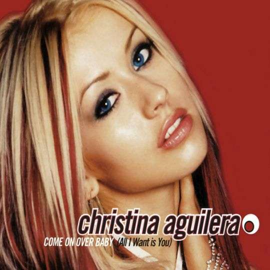 Coverafbeelding Come On Over Baby (All I Want Is You) - Christina Aguilera