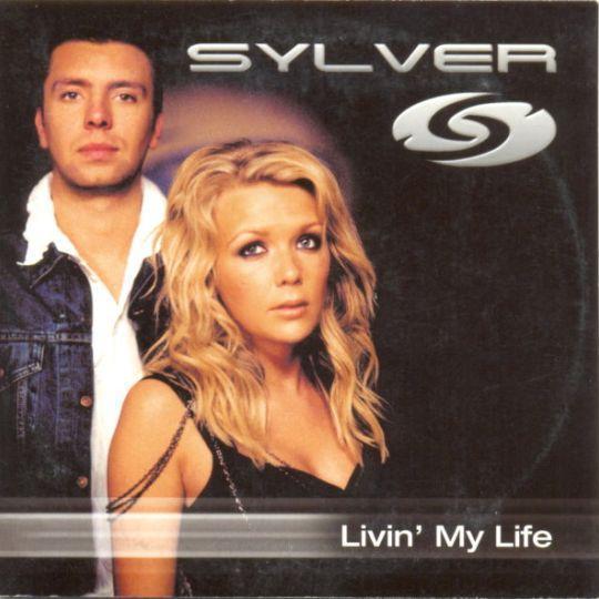Coverafbeelding Livin' My Life - Sylver