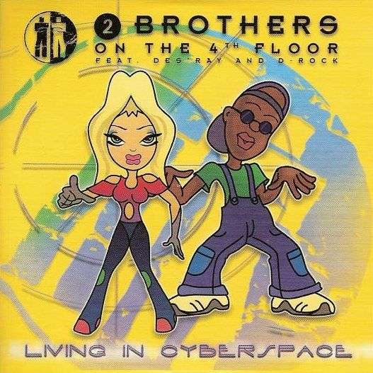 Coverafbeelding 2 Brothers On The 4th Floor feat. Des'ray and D-Rock - Living In Cyberspace