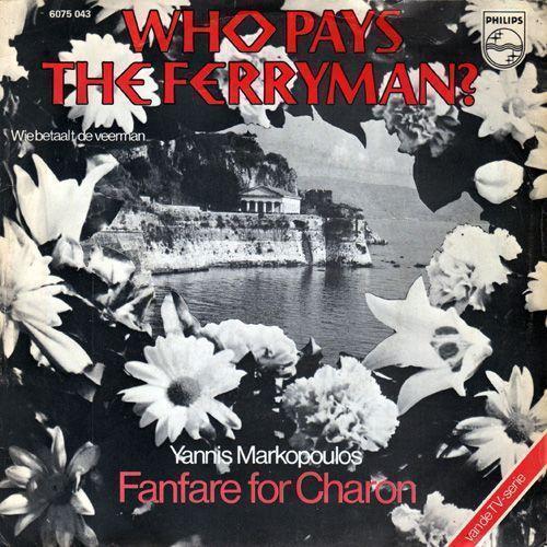 Coverafbeelding Yannis Markopoulos - Who Pays The Ferryman? - Wie Betaalt De Veerman