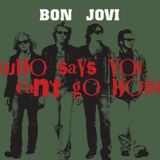 Coverafbeelding Who Says You Can't Go Home - Bon Jovi