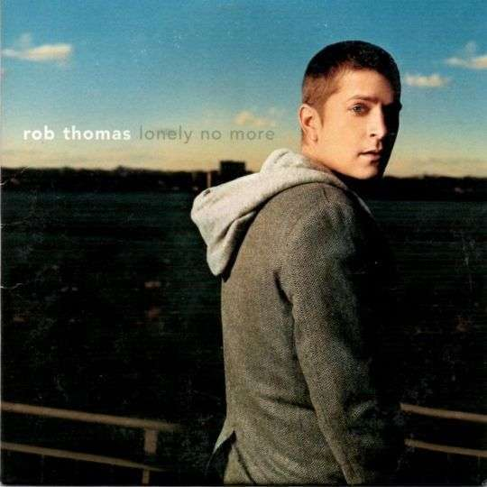 Coverafbeelding Lonely No More - Rob Thomas
