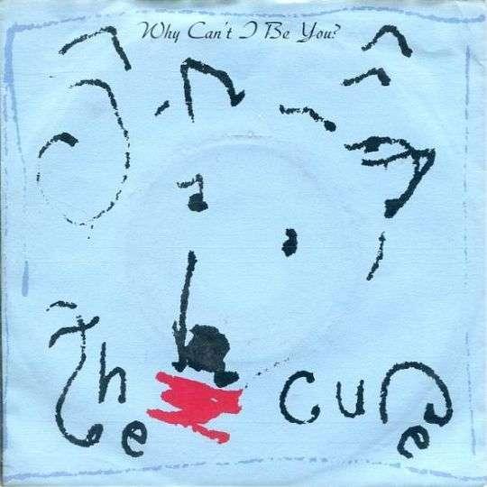 Coverafbeelding Why Can't I Be You? - The Cure