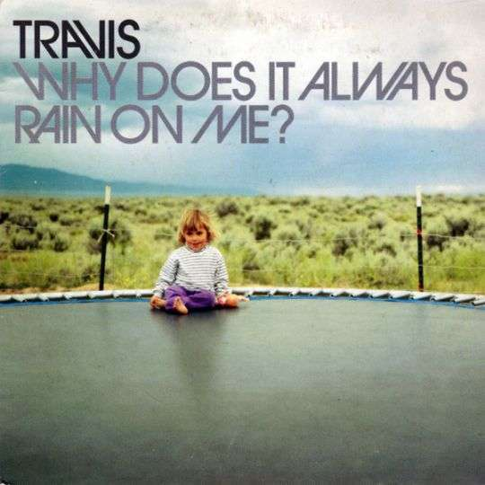 Coverafbeelding Why Does It Always Rain On Me? - Travis