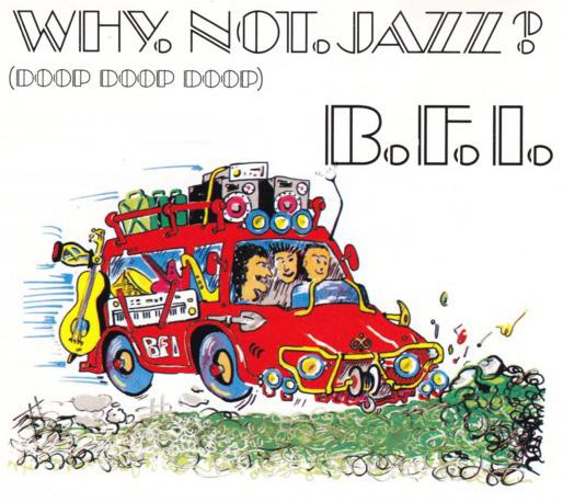 Coverafbeelding B.F.I. - Why. Not. Jazz? (Doop Doop Doop)