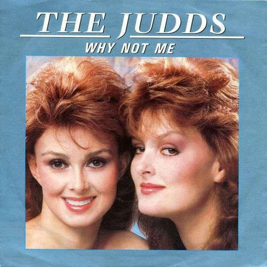 Coverafbeelding The Judds - Why Not Me