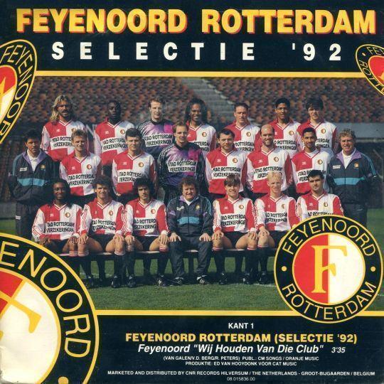Coverafbeelding Feyenoord - Wij Houden Van Die Club - Feyenoord Rotterdam Selectie '92