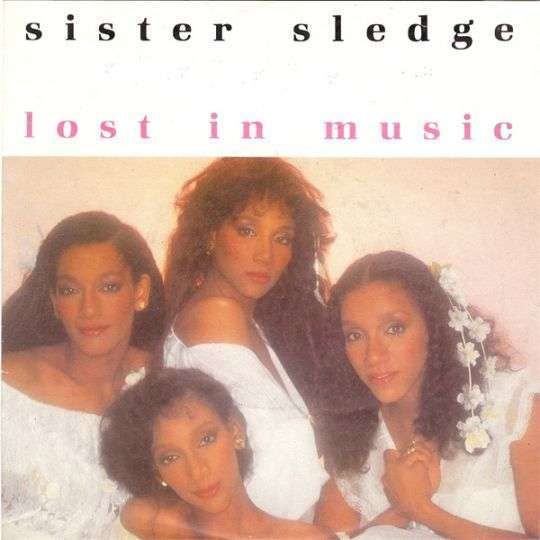 Coverafbeelding Lost In Music [Special 1984 Nile Rodgers Remix] - Sister Sledge