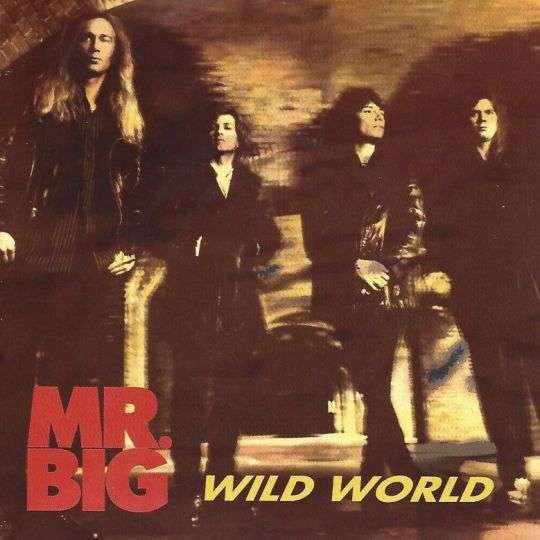 Coverafbeelding Wild World - Mr. Big ((Usa))