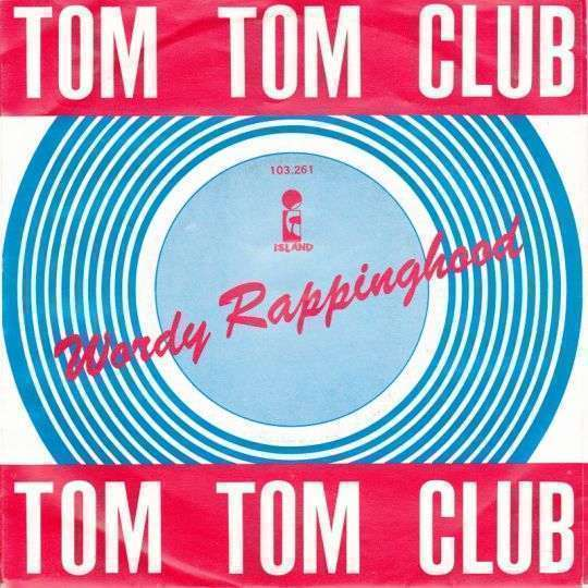 Coverafbeelding Tom Tom Club - Wordy Rappinghood