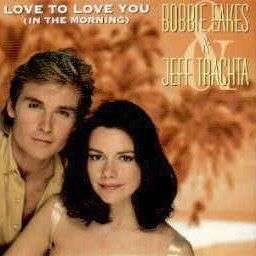 Coverafbeelding Love To Love You (In The Morning) - Bobbie Eakes & Jeff Trachta