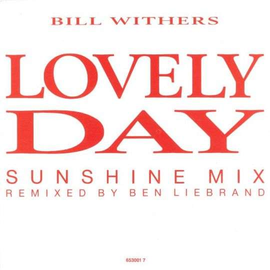 Coverafbeelding Lovely Day - Sunshine Mix - Remixed By Ben Liebrand - Bill Withers