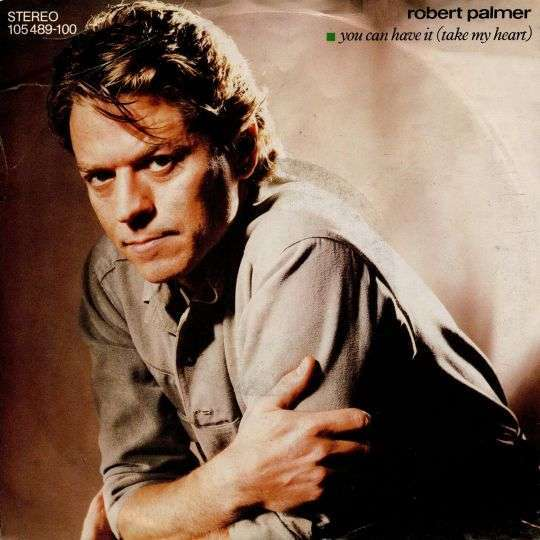 Coverafbeelding You Can Have It (Take My Heart) - Robert Palmer