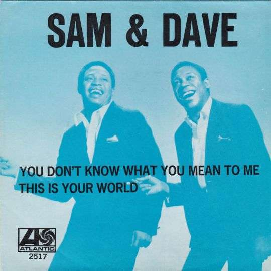 Coverafbeelding Sam & Dave - You Don't Know What You Mean To Me