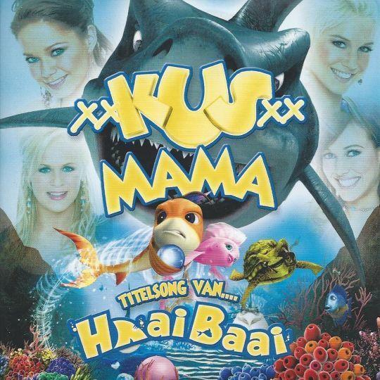 Coverafbeelding Mama - Titelsong Van.... Haaibaai - Kus