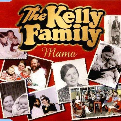 Coverafbeelding Mama - The Kelly Family