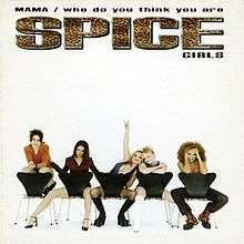 Coverafbeelding Spice Girls - Mama/ Who Do You Think You Are