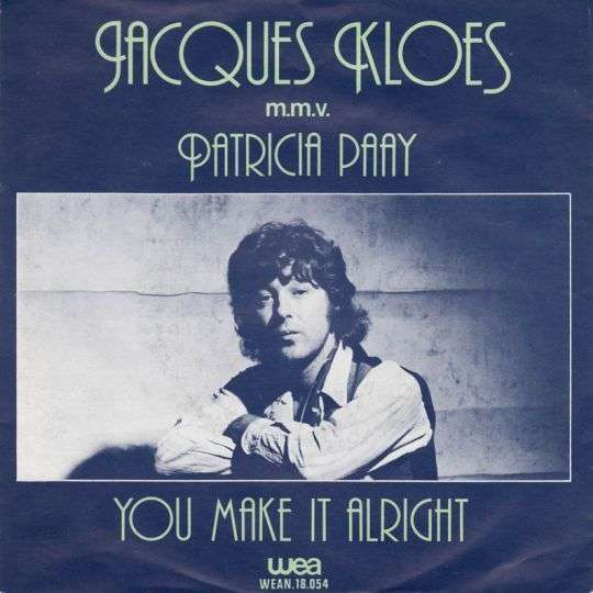 Coverafbeelding You Make It Alright - Jacques Kloes M.m.v. Patricia Paay