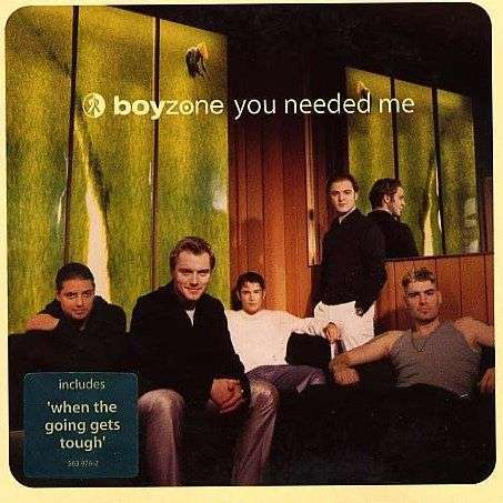 Coverafbeelding You Needed Me - Boyzone