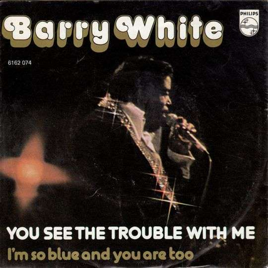 Coverafbeelding You See The Trouble With Me - Barry White