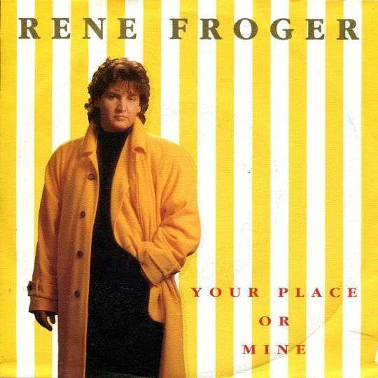 Coverafbeelding Your Place Or Mine - Rene Froger