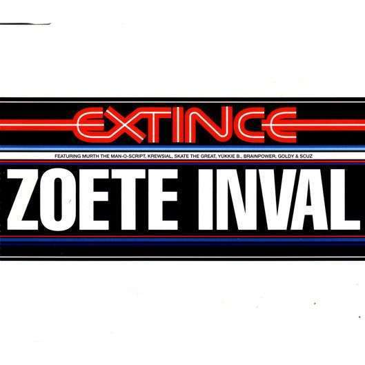 Coverafbeelding Zoete Inval - Extince Featuring Murth The Man-O-Script, Krewsial, Skate The Great, Yukkie B., Brainpower, Goldy & Scuz