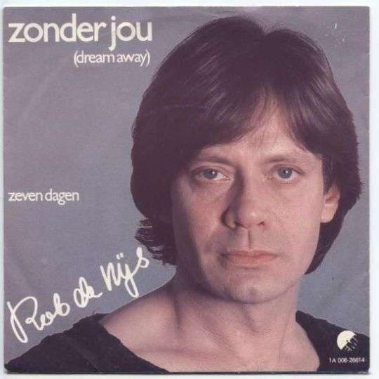 Coverafbeelding Zonder Jou (Dream Away) - Rob De Nijs