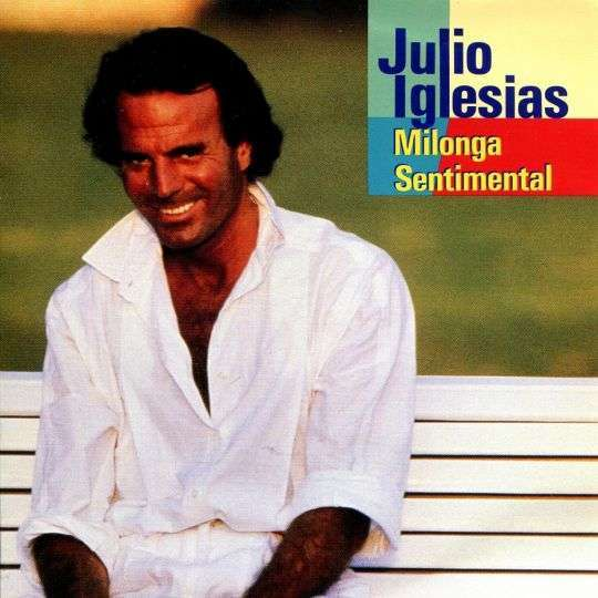 Coverafbeelding Milonga Sentimental - Julio Iglesias