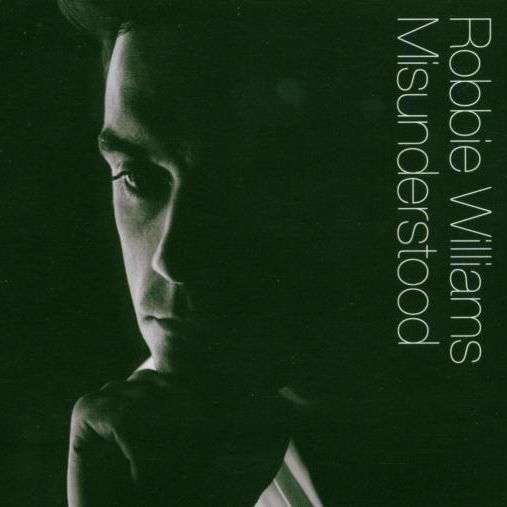 Coverafbeelding Misunderstood - Robbie Williams