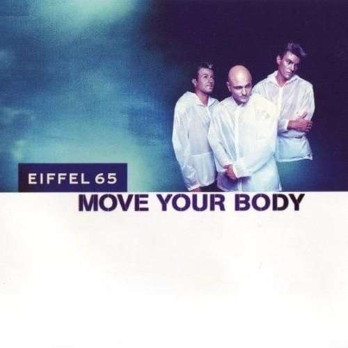 Coverafbeelding Move Your Body - Eiffel 65