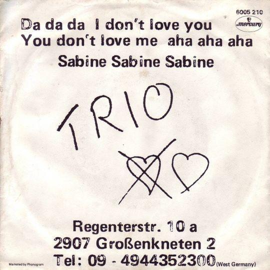 Coverafbeelding Da Da Da I Don't Love You You Don't Love Me Aha Aha Aha - Trio